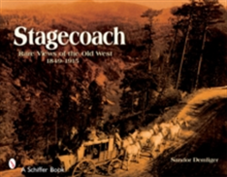 Stagecoach Views of the Old West, 1849-1915