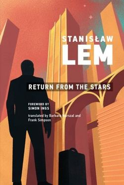 Stanislaw Lem : Return from the Stars