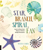 Star, Branch, Spiral, Fan Learn to Draw from Nature's Perfect Design Structures