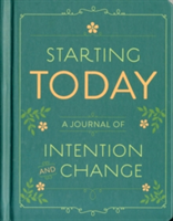 Starting Today A Journal of Intention and Change