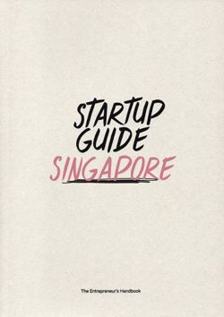 Startup Guide Singapore - The Entrepreneur's Handbook
