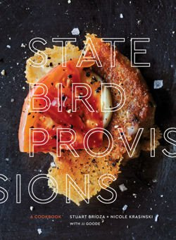 State Bird Provisions : A Cookbook