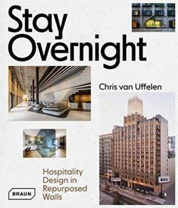 Stay Overnight : Hospitality Design in Repurposed Spaces