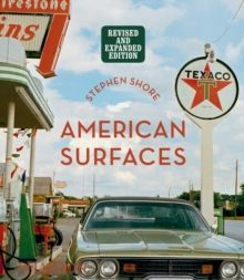Stephen Shore: American Surfaces : Revised & Expanded Edition