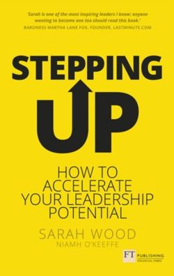 Stepping Up : How to accelerate your leadership potential