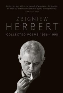 The Collected Poems 1956 - 1998 by Zbigniew Herbert