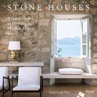 Stone Houses Natural Forms in Historic and Modern Homes