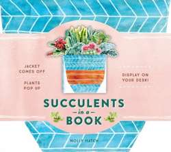 Succulents in a Book (UpLifting Editions) : Jacket Comes Off. Plants Pop Up. Display on Your Desk!