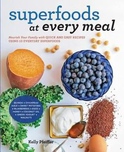 Superfoods at Every Meal Nourish Your Family with Quick and Easy Recipes Using 10 Everyday Superfoods: * Quinoa * Chickpeas * Kale * Sweet Potatoes * Blueberries * Eggs * Honey * Coconut Oil * Greek Yogurt * Walnuts