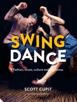 Swing Dance : Fashion, music, culture and key moves