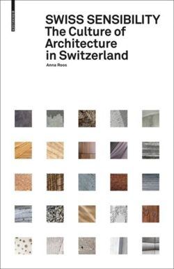 Swiss Sensibility : The Culture of Architecture in Switzerland