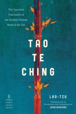 Tao Te Ching : The Essential Translation of the Ancient Chinese Book of the Tao (Penguin Classics Deluxe Edition)