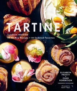 Tartine: A Classic Revisited : 55 All-New Recipes; 60 Updated Favorites