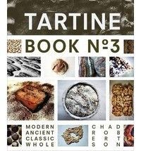 Tartine Book No. 3 Modern Ancient Classic Whole