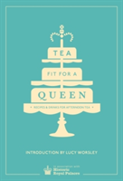 Tea Fit for a Queen Recipes & Drinks for Afternoon Tea