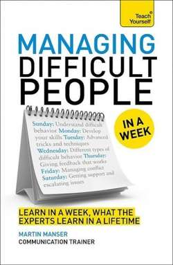 Teach Yourself: Managing Difficult People in a Week
