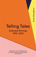 Telling Tales Selected Writings, 1993-2013