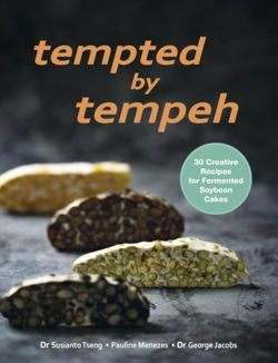 Tempted by Tempeh : 30 Creative Recipes for Fermented Soybean Cakes