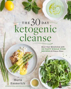 The 30-day Ketogenic Cleanse Nutritious Low-Carb, High-Fat Paleo Meals to Heal Your Body