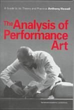 The Analysis of Performance Art: A Guide to Its Theory and Practice