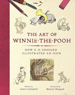 The Art of Winnie-the-Pooh: How E. H. Shepard Illustrated an Icon