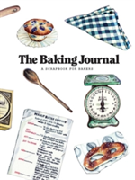 The Baking Journal A Scrapbook for Bakers