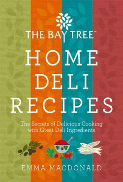 The Bay Tree Home Deli Cookbook