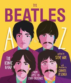 The Beatles A to Z : The iconic band - from Apple to Zebra Crossings