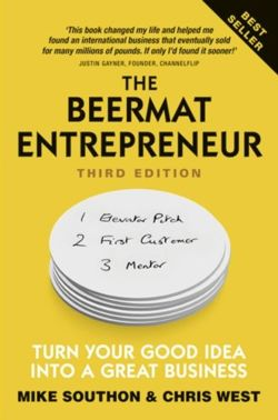The Beermat Entrepreneur : Turn Your good idea into a great business