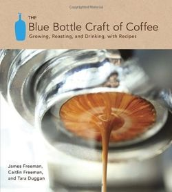 The Blue Bottle Craft Of Coffee
