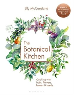The Botanical Kitchen : Cooking with fruits, flowers, leaves and seeds