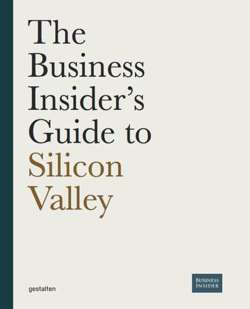 The Business Insider's Guide to Silicon Valley