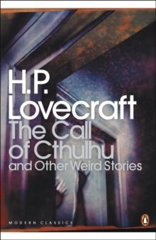 The Call of Cthulhu and Other Weird Stories (Modern Classics)
