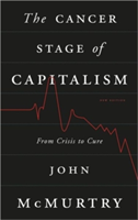 The Cancer Stage of Capitalism From Crisis to Cure