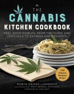 The Cannabis Kitchen Cookbook : Feel-Good Edibles, from Tinctures and Cocktails to Entrees and Desserts