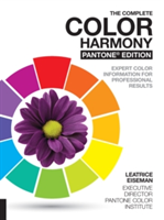 The Complete Color Harmony, Pantone Edition Expert Color Information for Professional Results