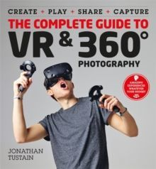 The Complete Guide to VR & 360 Photography