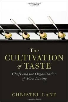 The Cultivation of Taste Chefs and the Organization of Fine Dining