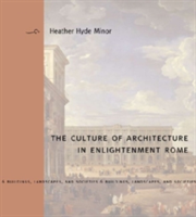 The Culture of Architecture in Enlightenment Rome