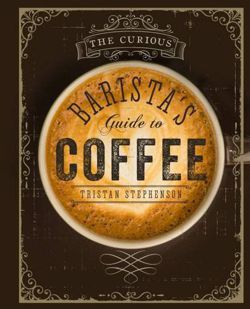 The Curious Baristas Guide to Coffee