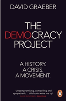 The Democracy Project A History, a Crisis, a Movement