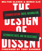 The Design of Dissent, Expanded Edition Greed, Nationalism, Alternative Facts, and the Resistance