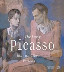 The Early Picasso : The Blue and the Rose Period