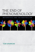 The End of Phenomenology Metaphysics and the New Realism