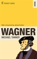 The Faber Pocket Guide to Wagner