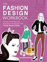 The Fashion Design Workbook Fashion Drawing and Illustration Workbook with 14 Fab Fashion Styles