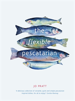 The Flexible Pescatarian Delicious recipes to cook with or without fish