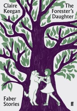 The Forester's Daughter : Faber Stories