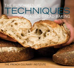 The Fundamental Techniques of Classic Bread Baking