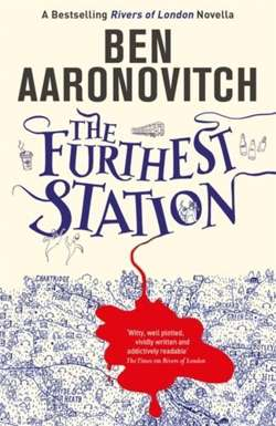 The Furthest Station : A Rivers of London novella